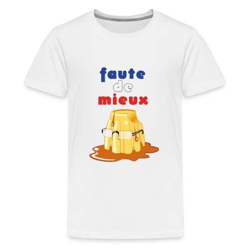 Faute de mieux : un Flamby à l'Elysée - T-shirt Premium Ado