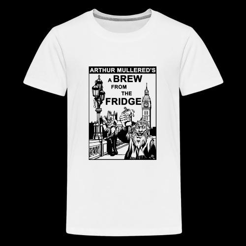 A Brew from the Fridge v2 - Teenage Premium T-Shirt