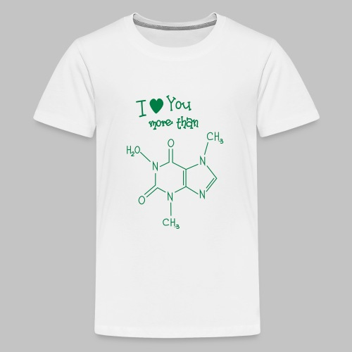 Love you more than caffein - Teenage Premium T-Shirt