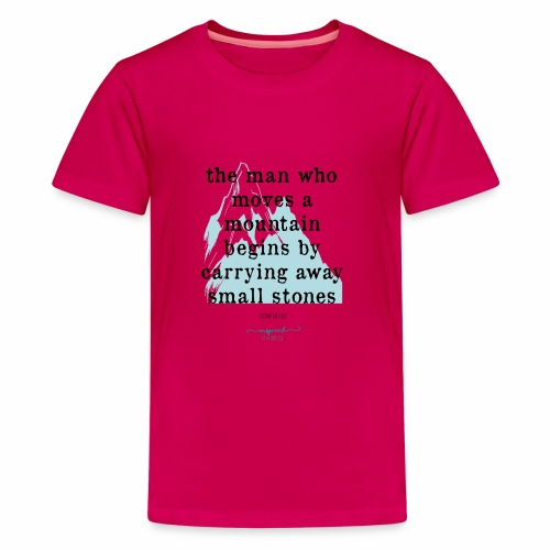 Confucius` Quote - The man who moves a mountain - Teenage Premium T-Shirt