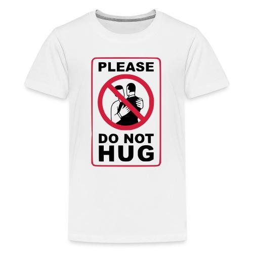 Bitte nicht umarmen! Haltet Abstand - Teenager Premium T-Shirt