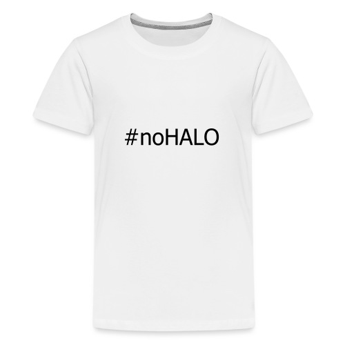 #noHALO black - Teenage Premium T-Shirt