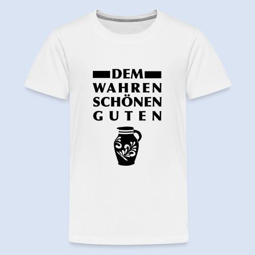 Dem Wahren Schönen Guten - Teenager Premium T-Shirt
