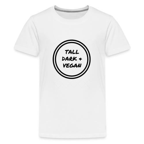 Tall Dark & Vegan Black Logo - Teenage Premium T-Shirt