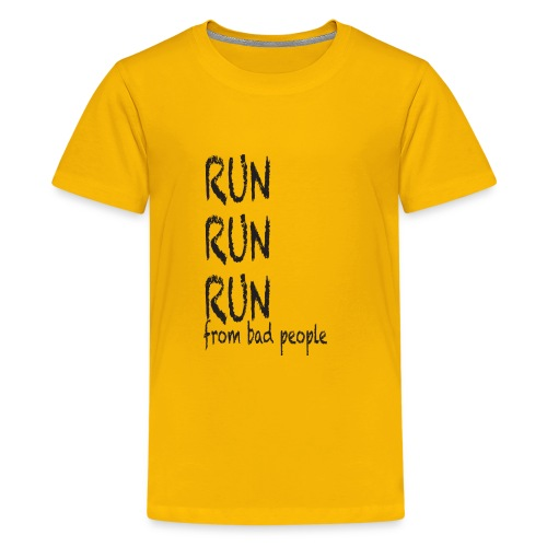 run from bad people - Teenage Premium T-Shirt