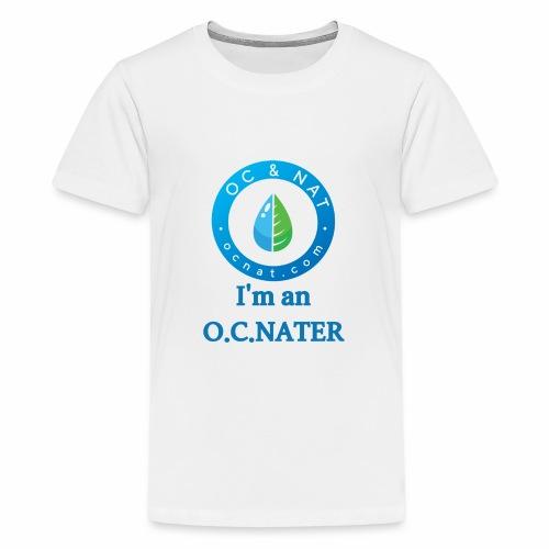 OC & NAT - I'm an O.C.NATER - Teenager Premium T-Shirt