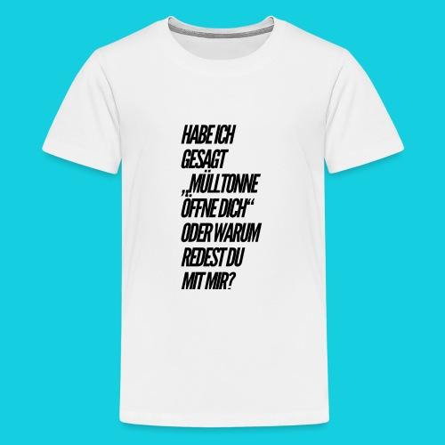 Habe ich gesagt... - Teenager Premium T-Shirt