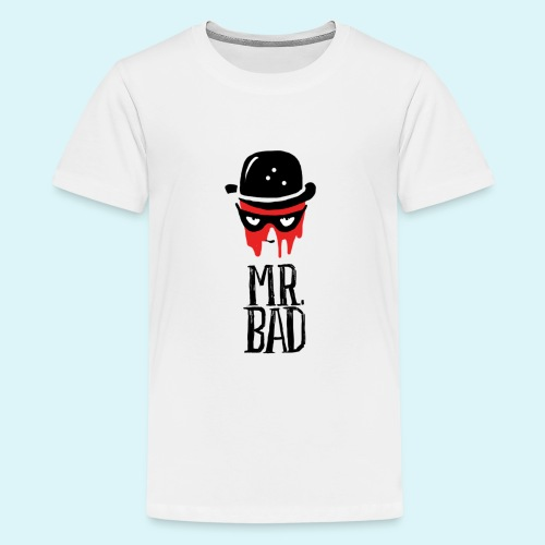 Mr. Bad - Teenager Premium T-Shirt