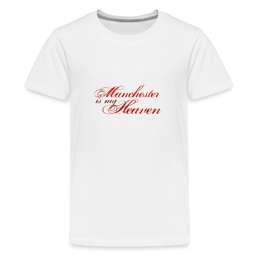 Manchester is my heaven - Teenage Premium T-Shirt