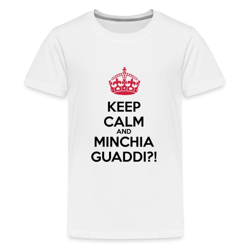 Minchia guaddi Keep Calm - Maglietta Premium per ragazzi