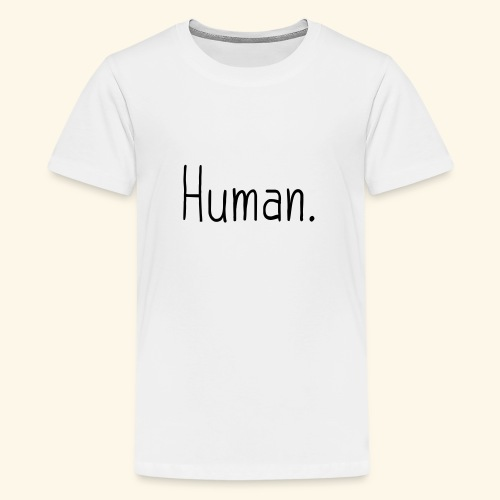 Mensch Human Menschenrecht Human-Rights - Teenager Premium T-Shirt