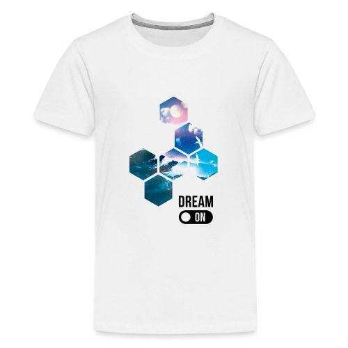 Dream on - T-shirt Premium Ado