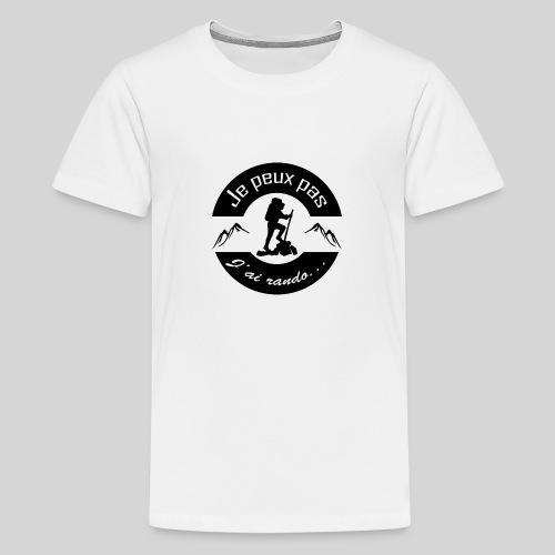 Je peux pas, j'ai rando ... - T-shirt Premium Ado