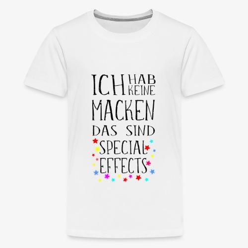 Keine Macken Das sind Special Effects - Teenager Premium T-Shirt