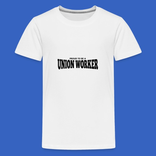 Union Worker - Teenager Premium T-Shirt