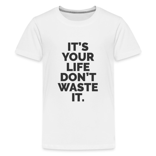 YOUR LIFE - Teenage Premium T-Shirt