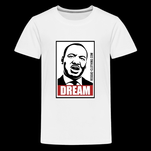 DREAM - Martin Luther King - Teenager Premium T-Shirt