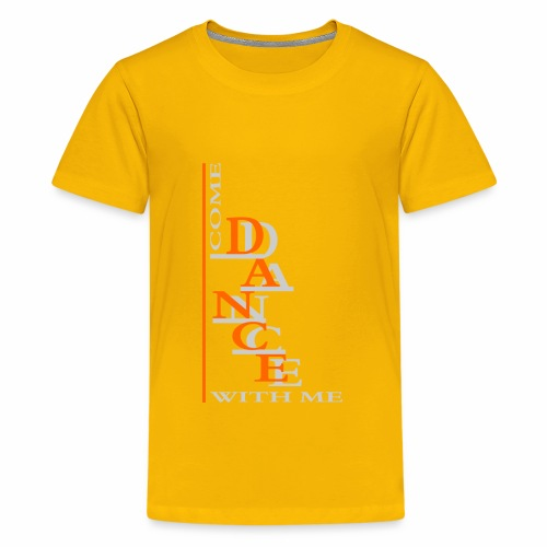 Come Dance With Me - Teenage Premium T-Shirt