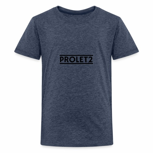 Prolet2 | Geschenk - Teenager Premium T-Shirt