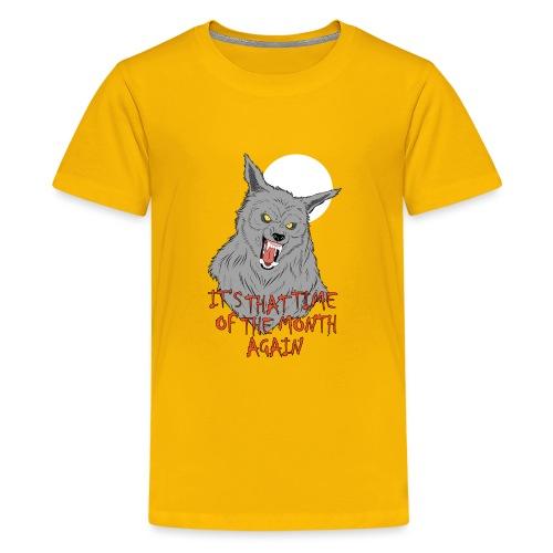 That Time of the Month - Koszulka młodzieżowa Premium