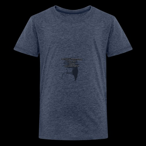 Overthinking Kills Your Happiness Spruch Zitat - Teenager Premium T-Shirt