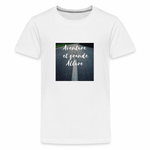 Aventure et grande allure - T-shirt Premium Ado