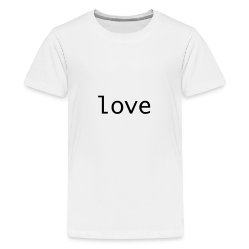 love - Premium-T-shirt tonåring