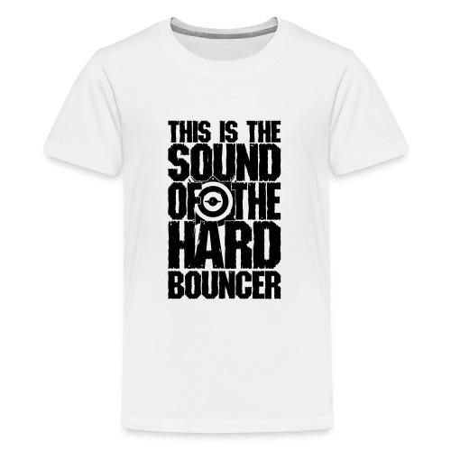 hardbouncer shirt - Teenager Premium T-shirt