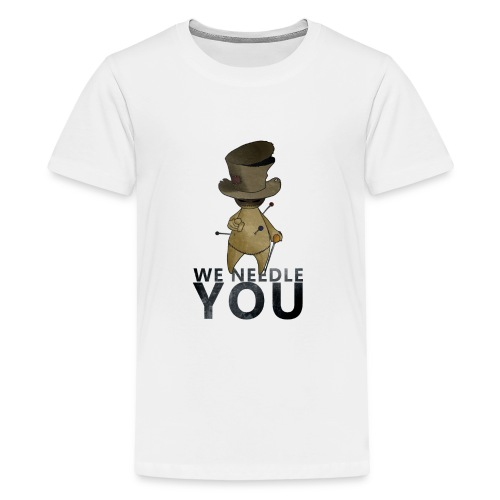 WE NEEDLE YOU - T-shirt Premium Ado