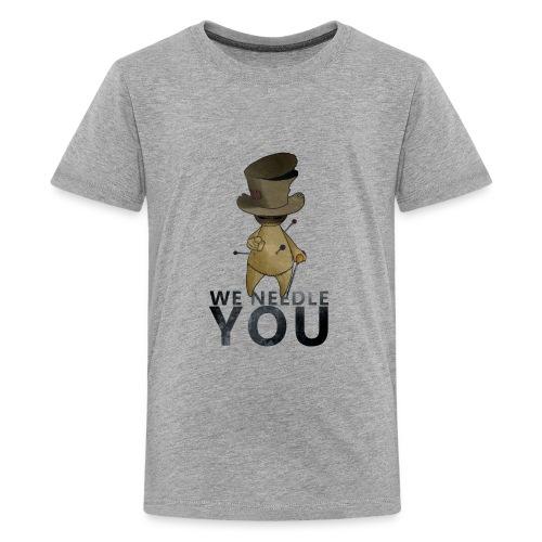 WE NEEDLE YOU - T-shirt Premium Ado