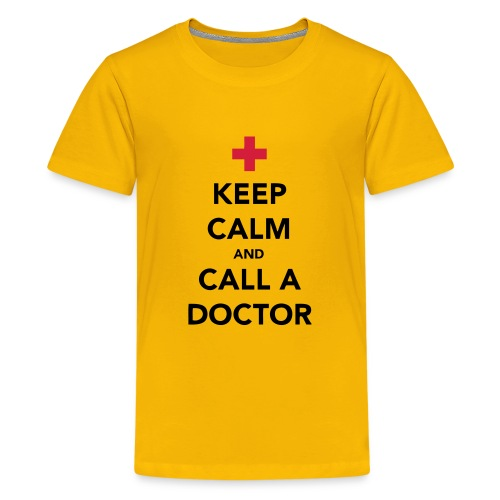 Keep Calm and Call a Doctor - Teenage Premium T-Shirt