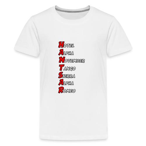 HANTSAR - Phonetic - Teenage Premium T-Shirt