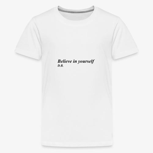 Credi in te stesso - Maglietta Premium per ragazzi