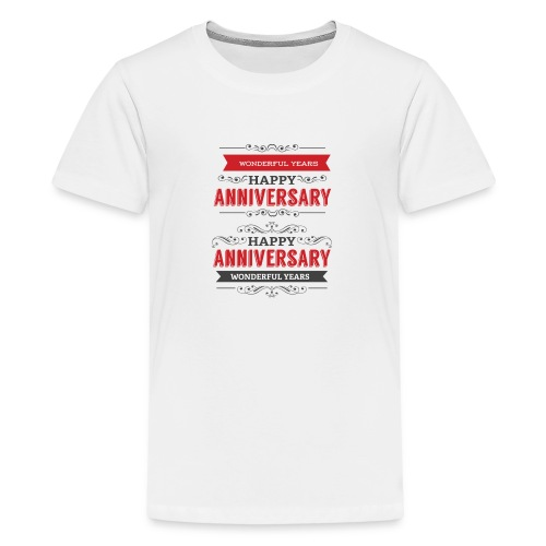 gift happy anniversary,wonderful years - T-shirt Premium Ado