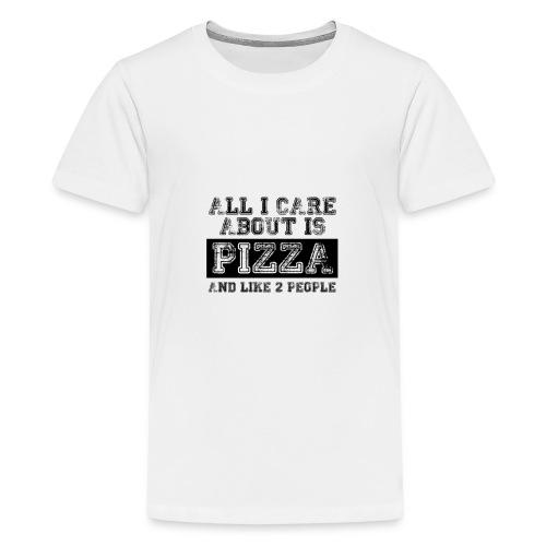 All I care about is... - Camiseta premium adolescente