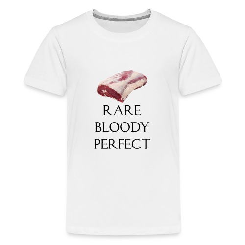 Rare Bloody Perfect , beef for the meat eater - Teenager premium T-shirt