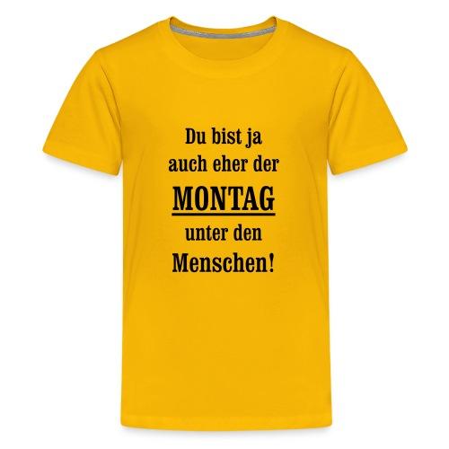 Montag antriebslos kein Wochenende mehr null Bock - Teenager Premium T-Shirt