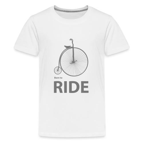 Born To Ride - Teenage Premium T-Shirt