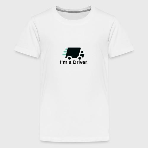I'm a Driver - Teenager Premium T-Shirt