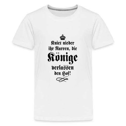 Kniet nieder Ihr Narren! 3 - Teenager Premium T-Shirt