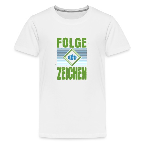 Folge den Zeichen - Teenager Premium T-Shirt