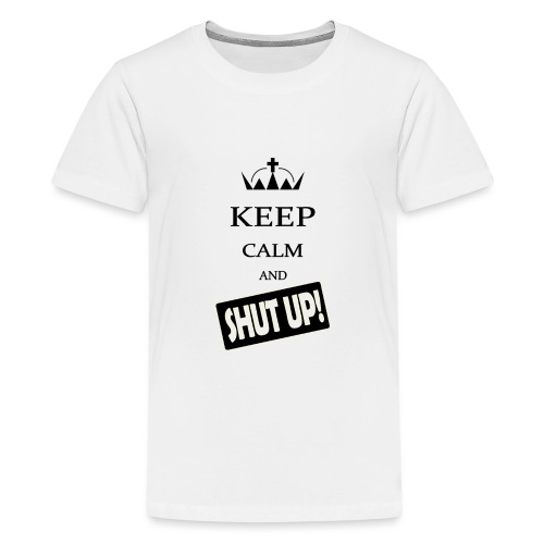 keep_calm and_shut up-01 - Maglietta Premium per ragazzi