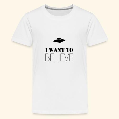 I Want To Believe - Camiseta premium adolescente