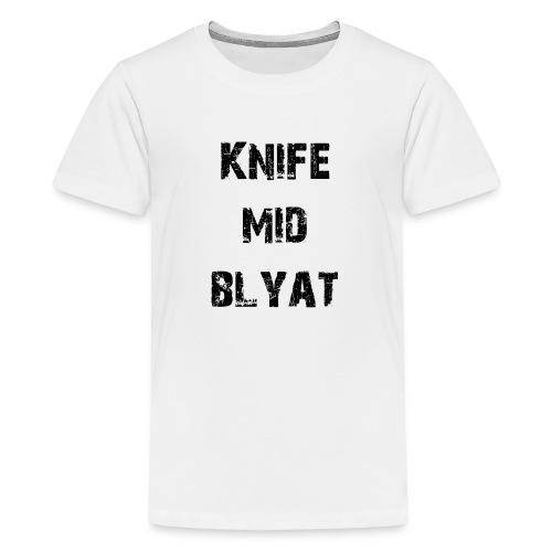 Knife mid Blyat - T-shirt Premium Ado