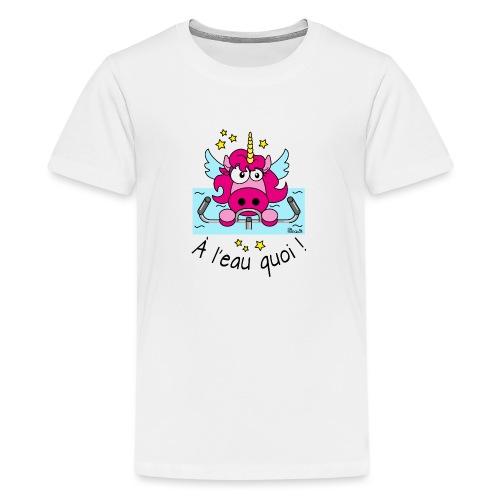 Licorne, à l'eau quoi! Allo quoi... - T-shirt Premium Ado