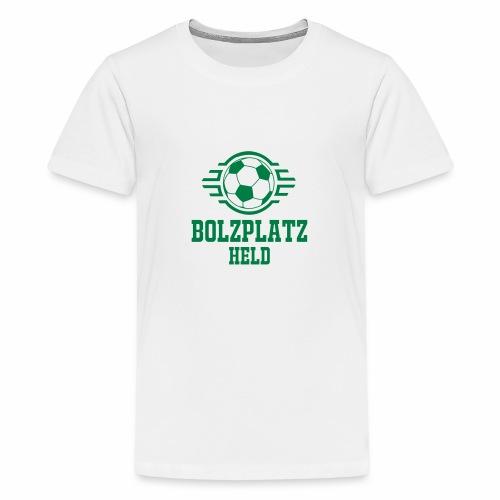 Bolzplatzheld Shirt - Teenager Premium T-Shirt
