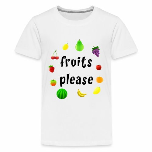 Fruits, please - Teenager Premium T-Shirt