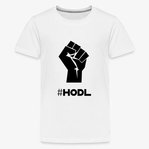 HODL-fist-b - Teenage Premium T-Shirt