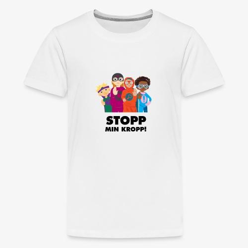 Stopp min kropp! - Premium-T-shirt tonåring
