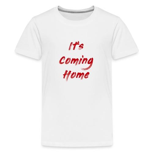England It's Cominng Home Merch V1.0 - Teenage Premium T-Shirt